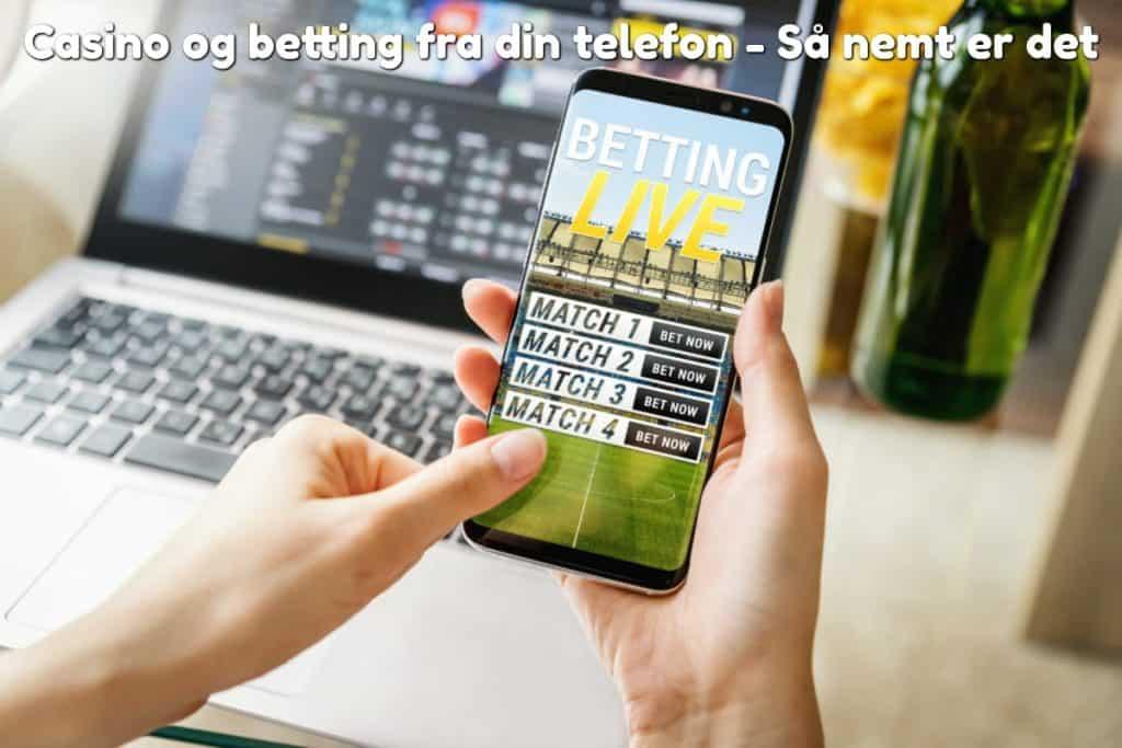 Casino og betting fra din telefon - Så nemt er det